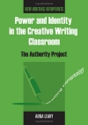 Power and Identity in the Creative Writing Classroom: The Authority Project by Anna Leahy