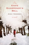 The Knife Sharpener's Bell by Rhea Tregebov