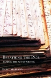 Breathing the Page: Reading the Act of Writing by Betsy Warland