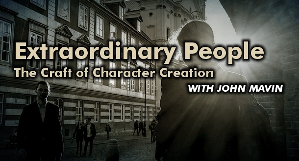 Extraordinary People: The Craft of Character Creation