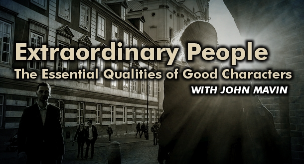 Extraordinary People: The Essential Qualities of Good Characters