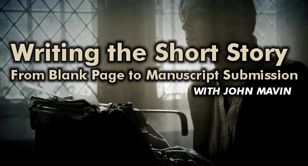Writing the Short Story: From Blank Page to Manuscript Submission