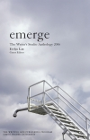 Emerge: The Writer's Studio Anthology 2006
